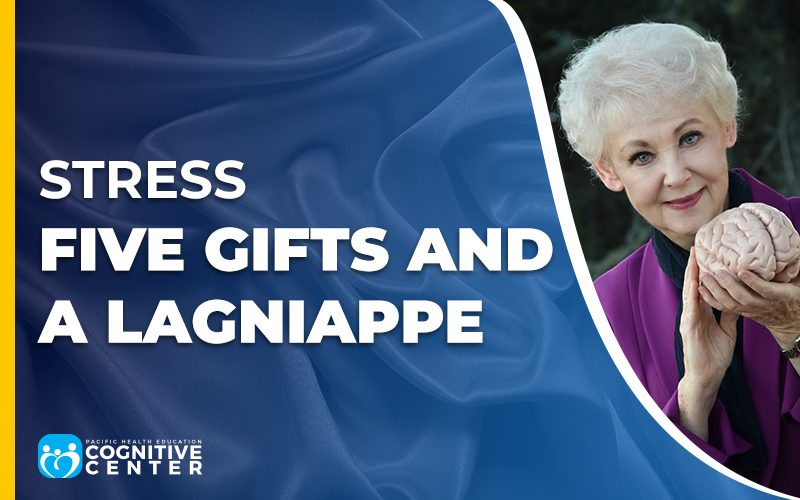 Stress: Five Gifts and a Lagniappe