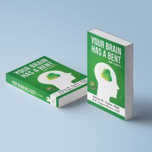 Your Brain has a bent not a dent by Arlene Taylor
